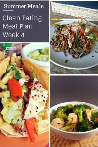 Clean Eating Meal Plan Week 4: Quick and Easy Summer Meals - Healthy meal plan you're family will LOVE!!