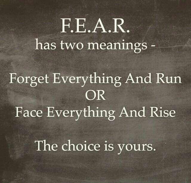 FEAR... choose one!