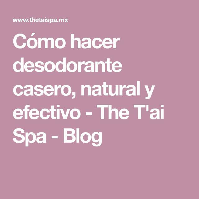 Cómo hacer desodorante casero, natural y efectivo - The T'ai Spa - Blog