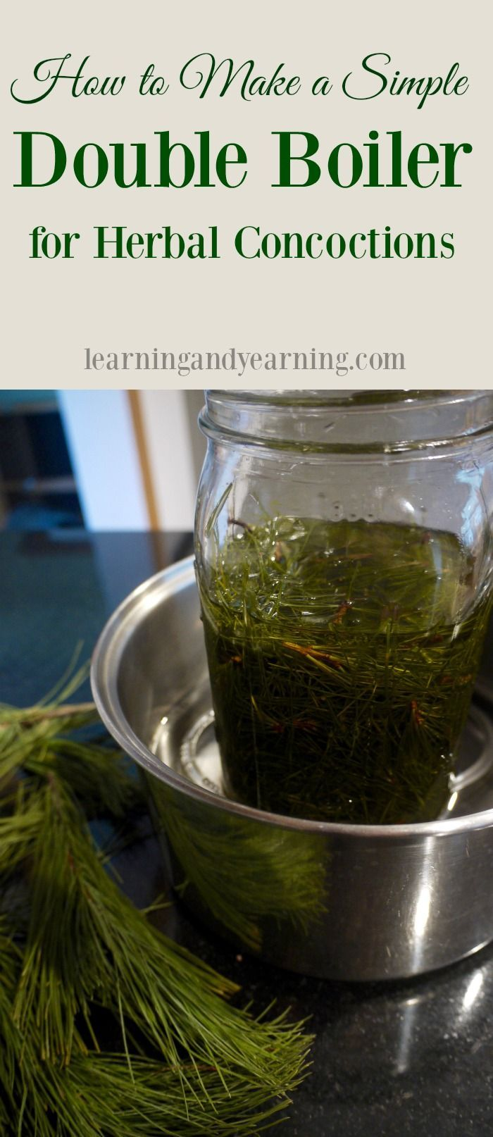 Making your own herbal concoctions often requires a double boiler. No need to purchase one when you can make your own from items already in your kitchen!