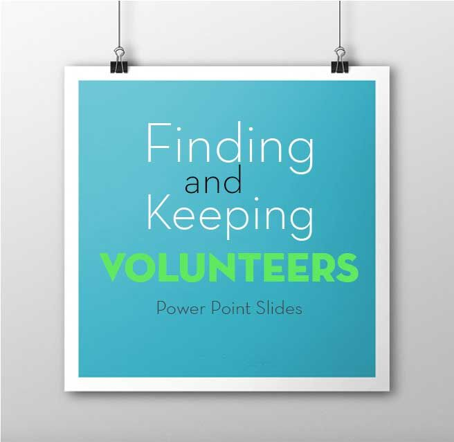 I have taught several workshops/classes on how to find & keep volunteers. Here is a PowerPoint Presentation that I used at a recent event. (link at end of page) When it comes to Recruiting Vol...