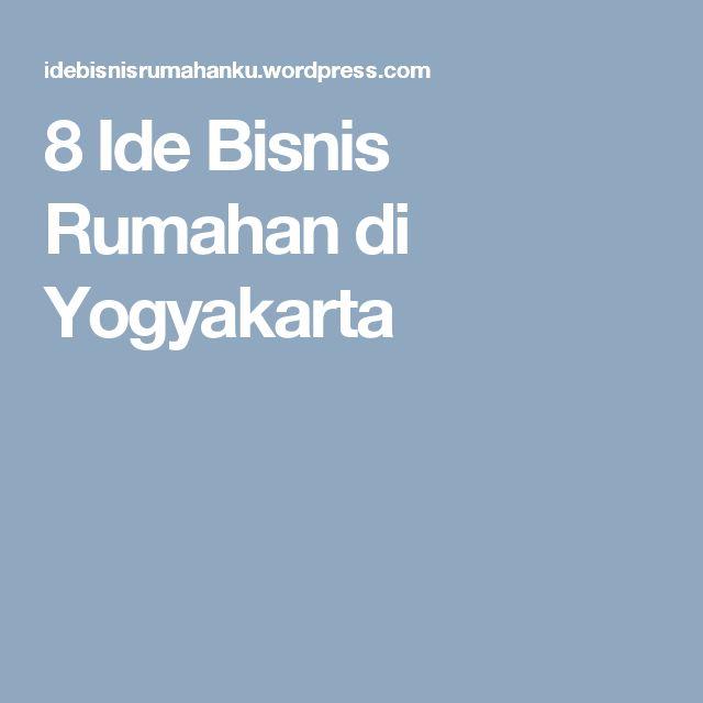 8 Ide Bisnis Rumahan di Yogyakarta