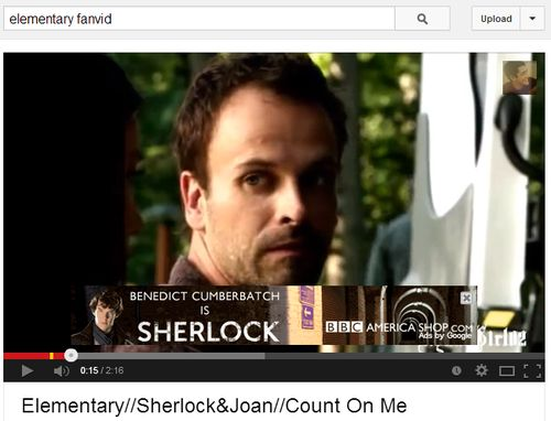 So apparently BBC Sherlock ads pop up when you watch Elementary videos on YouTube... Trolling done right.