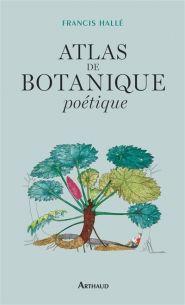 Atlas de botanique poétique - Francis Hallé - Arthaud - Lalibrairie.com - 9782081373006