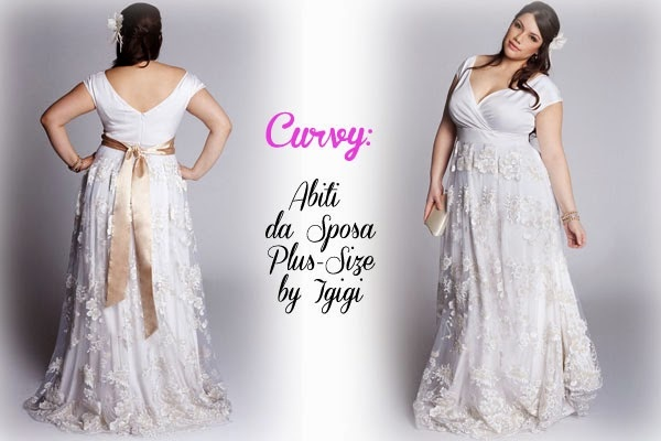Curvy: Abiti da sposa Plus size by Igigi
