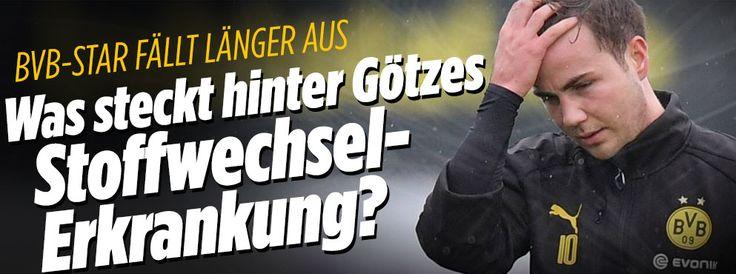 Was steckt hinter Götzes Stoffwechsel-Erkankung? http://www.bild.de/sport/fussball/borussia-dortmund/was-steckt-hinter-goetzes-stoffwechsel-erkrankung-50630020.bild.html