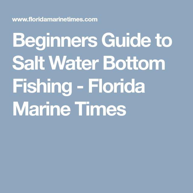 Beginners Guide to Salt Water Bottom Fishing - Florida Marine Times