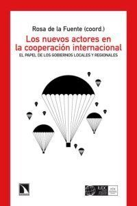 Los Nuevos actores en la cooperación internacional : el papel de los gobiernos locales y regionales / Rosa de la Fuente, (coord.)