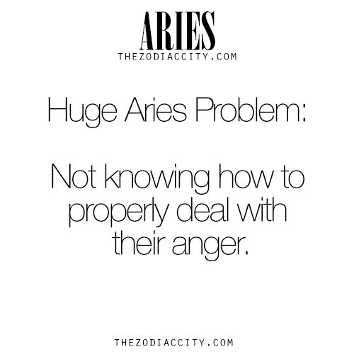 Zodiac Aries facts. Huge Aries Problem: Not knowing how to properly deal with their anger.For much more on the zodiac signs, click here.