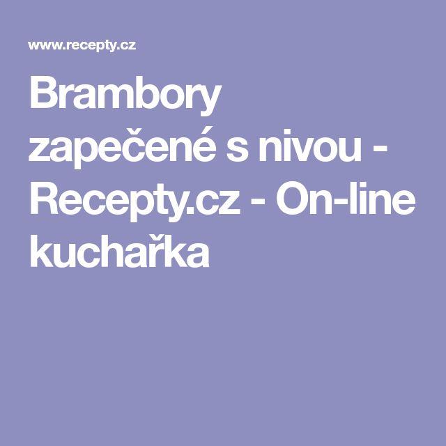 Brambory zapečené s nivou - Recepty.cz - On-line kuchařka