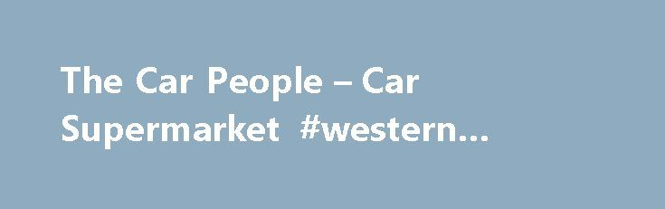 The Car People – Car Supermarket #western #finance http://finance.nef2.com/the-car-people-car-supermarket-western-finance/  #finance cars # Used Car Supermarket: Why Choose Us? Here at The Car People, we re not your typical used car dealers – visit one of our car supermarkets in Manchester. Wakefield. or Sheffield and you ll soon discover why we re different. Our huge selection of used cars are all hand-picked, vetted by the best, prepared to a standard and priced to give great value. Plus…