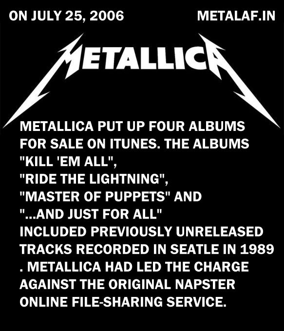 On July 25, 2006 Metallica put up four albums for sale on