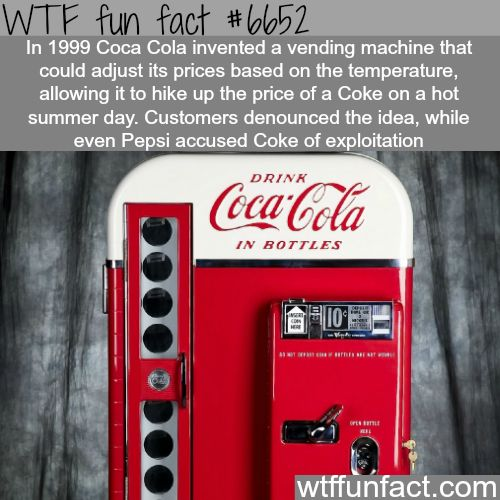 Coca Cola vending machine that changes prices - WTF fun facts