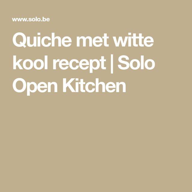 Quiche met witte kool recept | Solo Open Kitchen