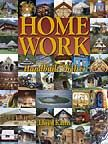 "LLOYD KAHN - ""Home Work, 2004, describes homes around the globe built with soul, creativity, and designed with a solid understanding of natural materials, structure, and aesthetics."" (follows SHELTER, 1973)"