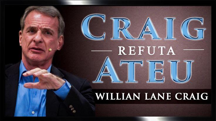 William Lane Craig Refuta Ateu