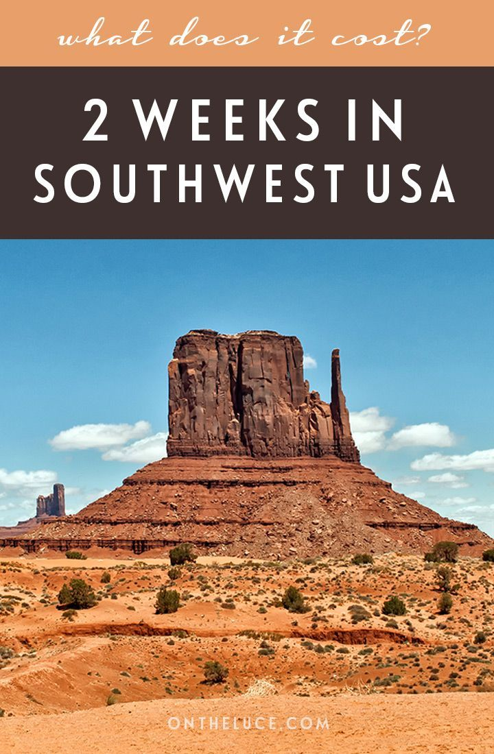 How much does it cost to do a southwest USA road trip? Expenses for a two week trip including transport, accommodation, activities and food.