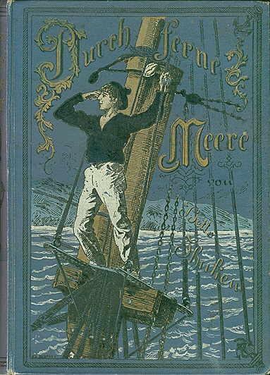 By distant seas. Random walks and sea adventures of a brave boy by Betto Ihnken. 2nd edition, Berlin: Verlag von Neufeld & Henius, [1905]