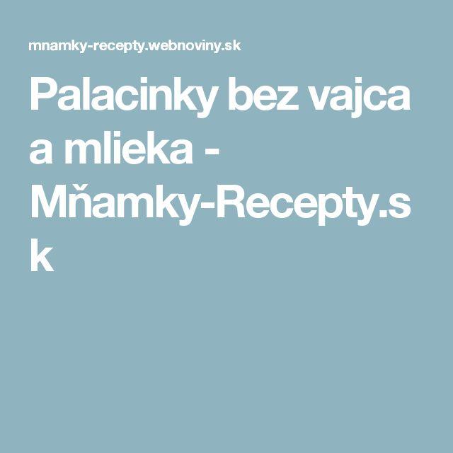 Palacinky bez vajca a mlieka - Mňamky-Recepty.sk