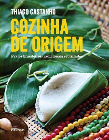 """Livro """"Cozinha de Origem"""", de Thiago Castanho"""