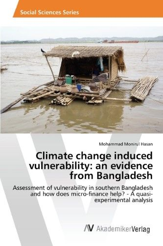 Climate Change Induced Vulnerability:An Evidence from Bangladesh