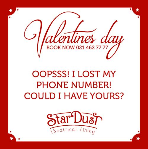 oooppssss! i lost my phone number! can i have yours?   StarDust Theatrical Dining   Cape Town   South Africa   Funny Love Sayings & Quotes   Valentine's Day 2015
