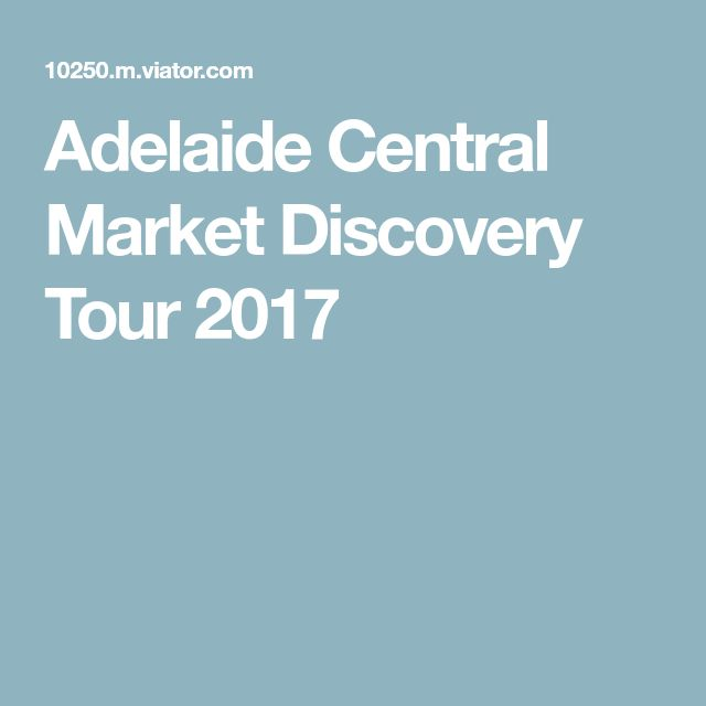 Adelaide Central Market Discovery Tour 2017