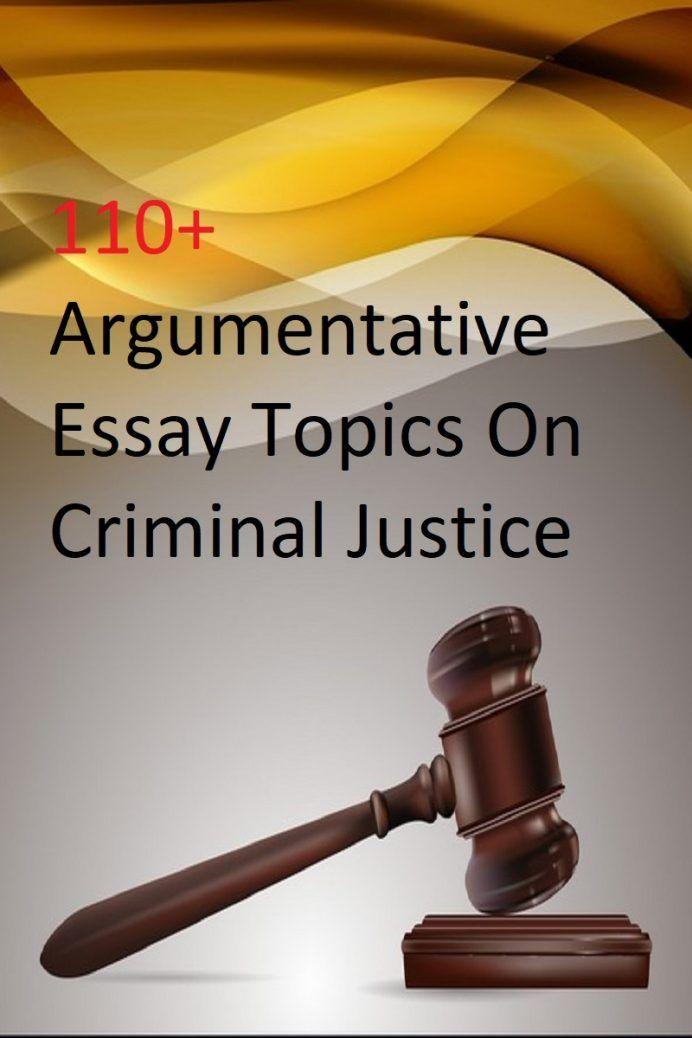 Good Argumentative Essay Topics On Criminal Justice