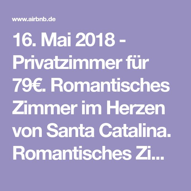 16. Mai 2018 Privatzimmer für 79€. Romantisches Zimmer