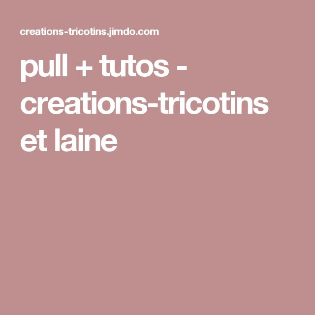 pull + tutos - creations-tricotins et laine