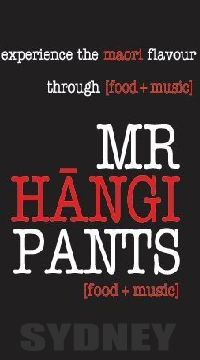The best source for traditional Maori hangi food in Sydney  Check out their Facebook page for awesome food and music.  https://www.facebook.com/mrhangipants