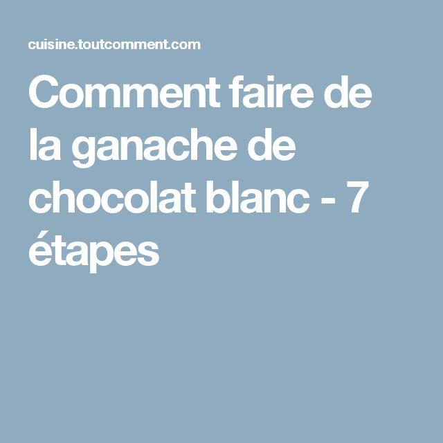 Comment faire de la ganache de chocolat blanc - 7 étapes