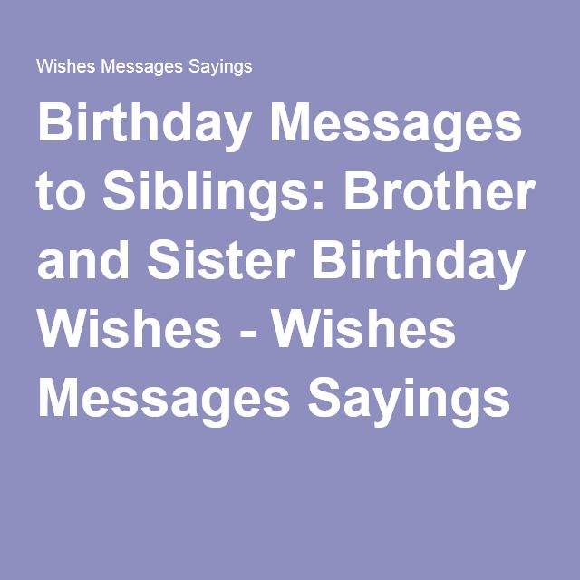 Birthday Messages to Siblings: Brother and Sister Birthday Wishes - Wishes Messages Sayings