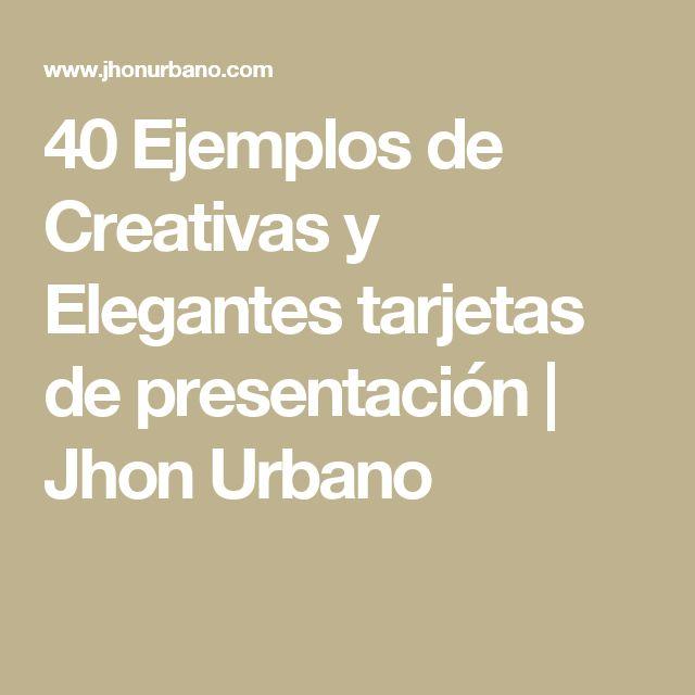 40 Ejemplos de Creativas y Elegantes tarjetas de presentación | Jhon Urbano