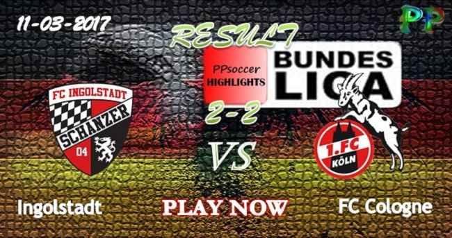 VIDEO Ingolstadt 2 - 2 FC Cologne HIGHLIGHTS 11.03.2017   PPsoccer