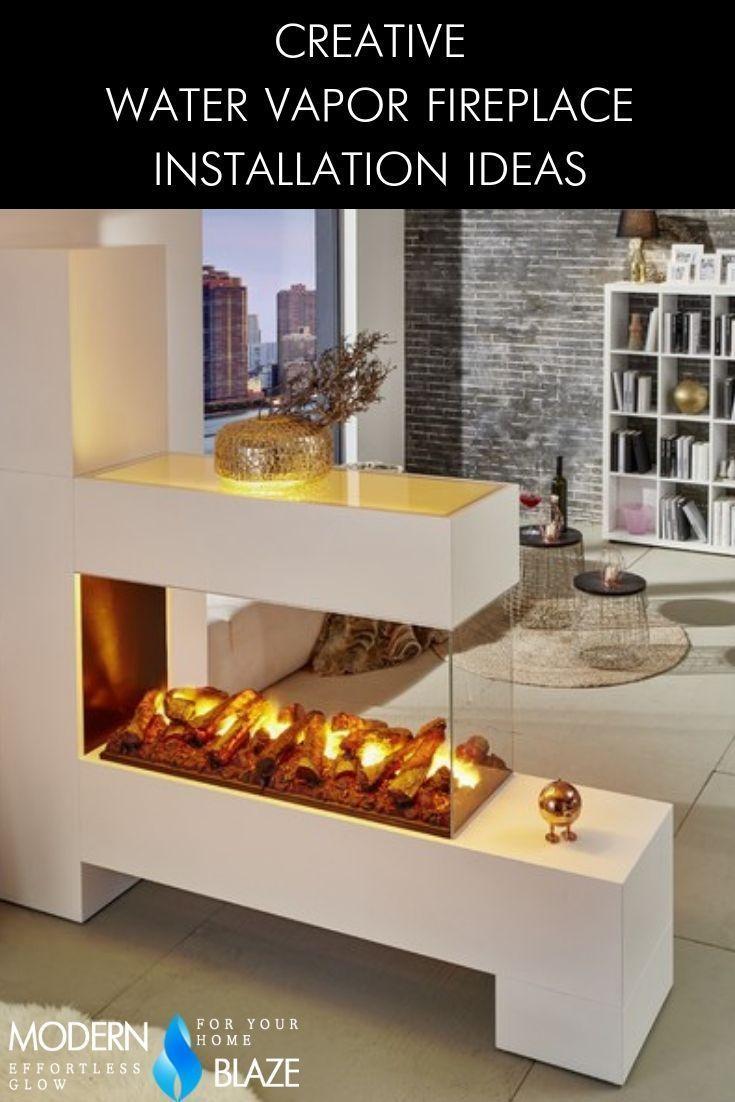Creative Water Vapor Fireplace Installation Ideas Fireplace Fireplace Heat Fireplace Mirror
