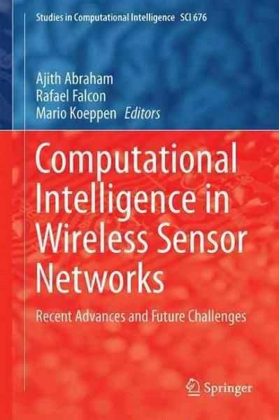 Computational Intelligence in Wireless Sensor Networks: Recent Advances and Future Challenges
