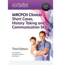 MRCPCH Clinical  Short Cases, History Taking and Communication Skills By (author) Simon J. Bedwani, By (author) Christopher Anderson, By (author) Mark Beattie