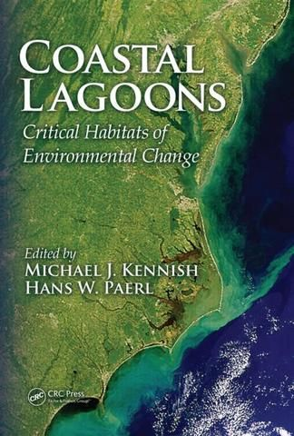 Coastal Lagoons: Critical Habitats of Environmental Change; Michael J. Kennish Hans W. Paerl; Hardback