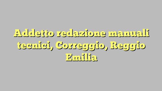 Addetto redazione manuali tecnici, Correggio, Reggio Emilia