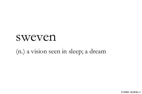 #sweven, noun, origin: middle english, dream, sleep, vision, words, otherwordly, other-wordly, definitions, S,