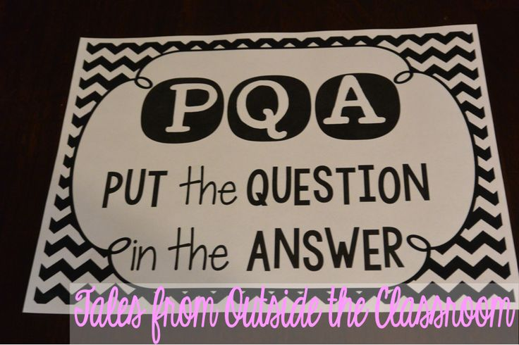 PQA- a great strategy for teaching kids to write in complete sentences- perfect for test taking