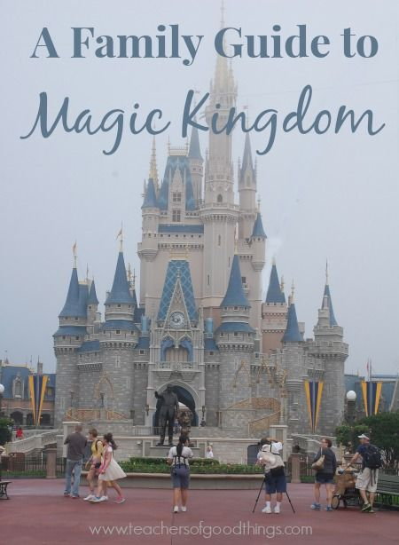 A Family Guide to Magic Kingdom from Teachers of Good Things