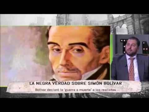 La negra verdad sobre el carnicero Simón Bolívar - YouTube