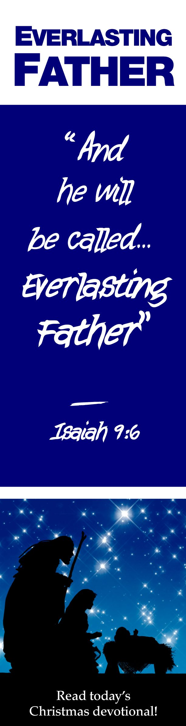 """Everlasting Father"" - There's still time to catch up and read the 25 Christmas devotionals!"