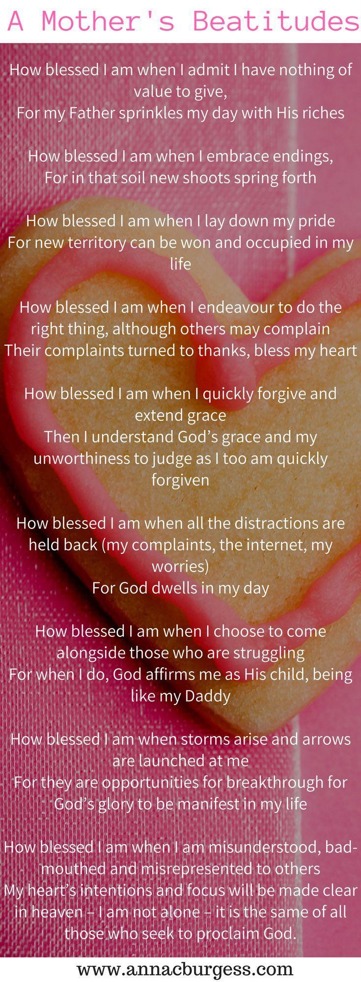 Applying the beatitudes to life as a mother. #blessings #prayersformoms #motherhoodprayers #lovemotherhood #keepgoing  https://annacburgess.com/quietcorner/2012/01/how-blessed-i-am-when-i-admit-i-have.html