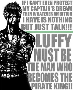 Because without Zoro, Luffy would have been dead a long time ago. EVERY TIME( and that is literal) Luffy has fallen into the ocean Zoro, without thinking, without hesitation would jump in after his captain.... and that is a true Namaka