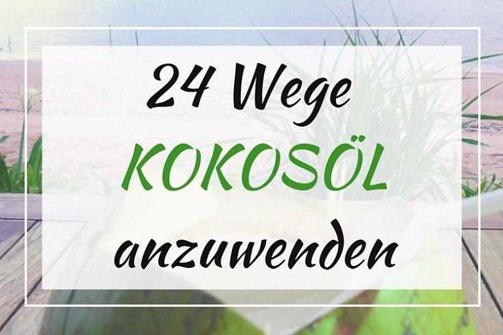Kokosöl Anwendung: So haben Sie Kokosöl noch nicht verwendet! 24 clevere Wege, wie Sie Ihr Kokosöl anwenden können. (Infografik)