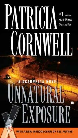 My personal fave of the Scarpetta novels - Unnatural Exposure (Kay Scarpetta Series #8)