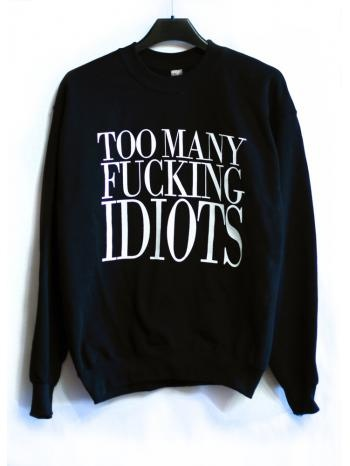 Too Many Fucking Idiots
